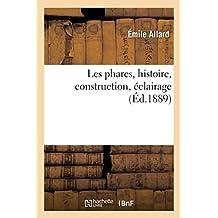 Les Phares, Histoire, Construction, Éclairage