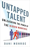 Untapped Talent: Unleashing the Power of the Hidden Workforce