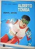 ALBERTO TOMBA Gigante... Speciale