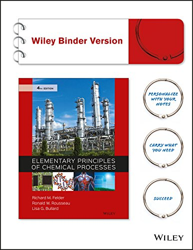 1118431227 - Elementary Principles of Chemical Processes, Binder Ready Version