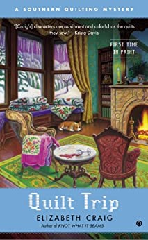 Quilt Trip: A Southern Quilting Mystery by [Craig, Elizabeth]