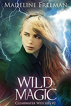 Wild Magic (Clearwater Witches Book 2) by [Freeman, Madeline]