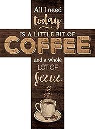 All I Need is Coffee and Jesus Dark 14 x 10 Wood Wall Art Cross Plaque