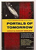 img - for PORTALS OF TOMORROW: The Altruists; The Hypnoglyph; Testament of Andros; Gratitude Gruaranteed; Rustle of Wings; The Other Tiger; Civilized; Stickeney and the Critic; The Word; Hermit on Bikini; Jezebel; D. Pl from Tomorrow; Potential; Eye for Iniquity book / textbook / text book