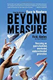 Book cover image for Beyond Measure: Rescuing an Overscheduled, Overtested, Underestimated Generation