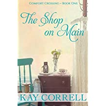 The Shop on Main: Small Town Romance (Comfort Crossing Book 1)