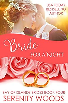Bride for a Night (Bay of Islands Brides Book 4) by [Woods, Serenity]