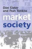 img - for Market Society: Markets and Modern Social Theory book / textbook / text book