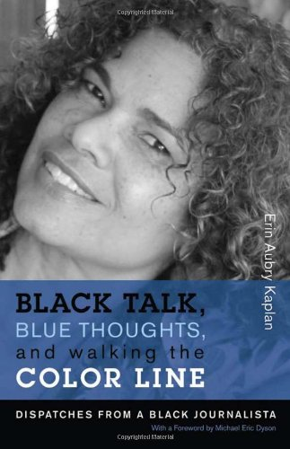 Black Talk, Blue Thoughts, and Walking the Color Line: Dispatches from a Black Journalista (Northeastern Library of Black Literature) pdf epub