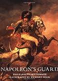 Napoleon's Guard Infantry, Philip J. Haythornthwaite, 1841761311