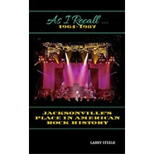 As I Recall ...: JACKSONVILLE'S PLACE IN AMERICAN ROCK HISTORY