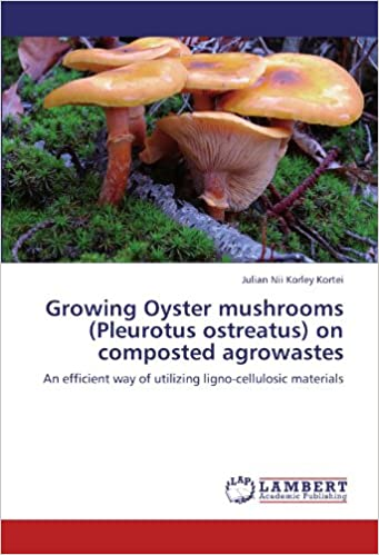 Growing Oyster mushrooms (Pleurotus ostreatus) on composted agrowastes: An efficient way of utilizing ligno-cellulosic materials