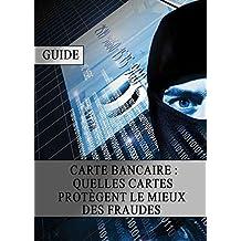 Carte bancaire : Quelles Cartes protègent le mieux des Fraudes (French Edition)