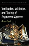Verification, Validation, and Testing ofEngineered Systems