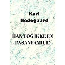 Han tog ikke en fasanfamilie (Danish Edition)