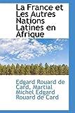 La France et les Autres Nations Latines en Afrique, Edgard Rouard De Card, 1103885987