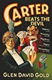 Front cover for the book Carter Beats the Devil by Glen David Gold