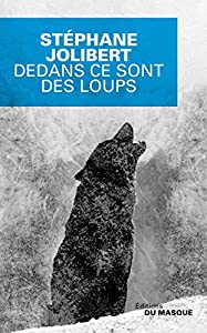 vignette de 'Dedans ce sont des loups (Stéphane Jolibert)'
