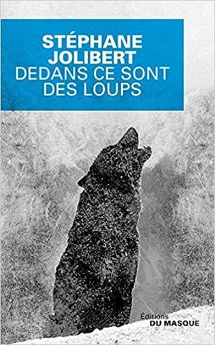 Dedans ce sont des loups de Stéphane Jolibert 2016