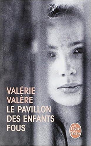 Le Pavillon Des Enfants Fous Le Livre De Poche French
