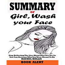 Summary of Girl, Wash Your Face: Stop Believing the Lies About Who You Are so You Can Become Who...