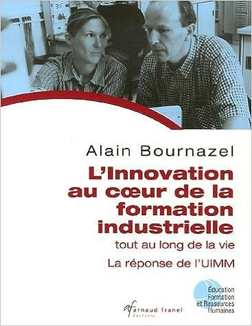 Téléchargement L'innovation au coeur de la formation industrielle tout au long de la vie : La réponse de l'UIMM pdf ebook
