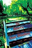 Heart's Own Shadow, Marie Mollohan, 0595308619