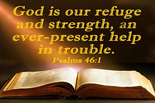 Psalms 46:1 Bible Quote God is Our Refuge and Strength, an Ever-Present Help in Trouble Motivational Educational Inspirational Poster 12-Inches by 18-Inches Print Wall Art CAP00025