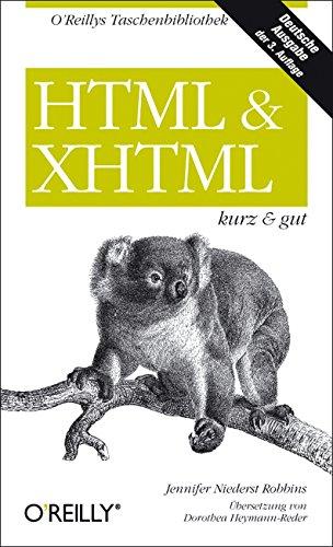 HTML & XHTML - kurz & gut Taschenbuch – 1. September 2006 Jennifer Niederst Robbins 3897215241 Informatik Programmiersprachen