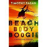 Beach Body Boogie (A Pepper Ryan Thriller)