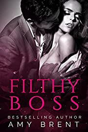 FILTHY BOSS: A Billionaire Boss and a Virgin Romance