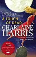 A Touch of Dead: A Sookie Stackhouse Novel The Complete Stories (Sookie Stackhouse/True Blood)