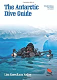 img - for The Antarctic Dive Guide: Fully Revised and Updated Third Edition (WILDGuides) book / textbook / text book