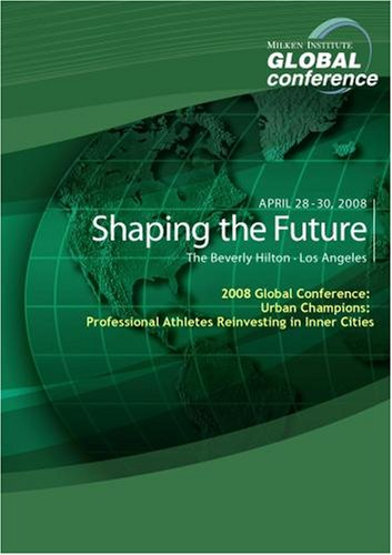 2008 Global Conference: Urban Champions: Professional Athletes Reinvesting in Inner Cities