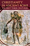 img - for Christianity in Ancient Rome: The First Three Centuries book / textbook / text book