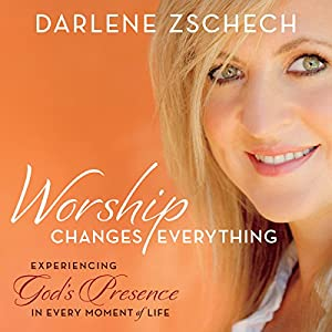 Worship Changes Everything Audiobook