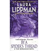 [(By a Spider's Thread: A Tess Monaghan Novel)] [Author: Laura Lippman] published on (May, 2012)