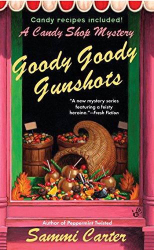 Goody Goody Gunshots: A Candy Shop Mystery