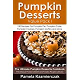 Pumpkin Desserts Value Pack I – 150 Recipes For Pumpkin Pie, Pumpkin Cake, Pumpkin Cookies, Pumpkin Muffins and More (The Ultimate Pumpkin Desserts Cookbook - The Delic)