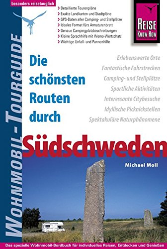 Reise Know-How Wohnmobil-Tourguide Südschweden: Die schönsten Routen Taschenbuch – 2. Januar 2018 Michael Moll 3831730261 Götaland Reisemobil