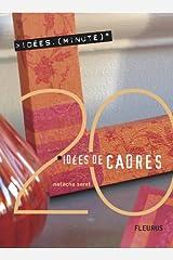 20 Idées de cadres (Idées-minute t. 3) (French Edition) Kindle Edition