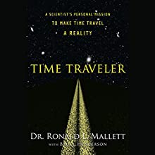 Time Traveler: A Scientist's Personal Mission to Make Time Travel a Reality Audiobook by Ronald L. Mallett Narrated by Ronald L. Mallett, Dion Graham