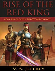 Rise of the Red King (Red World Trilogy Book 3)