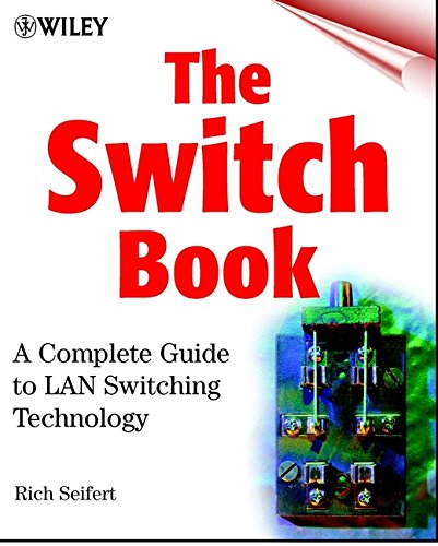 The Switch Book: The Complete Guide to LAN Switching Technology