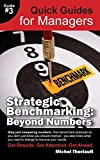img - for Strategic Benchmarking: Beyond Numbers - Quick Guides for Managers book / textbook / text book