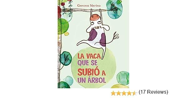 Vaca que se subio a un arbol, La Spanish Edition by Gemma Merino ...
