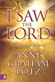 I Saw the Lord, Anne Graham Lotz, 0310284708