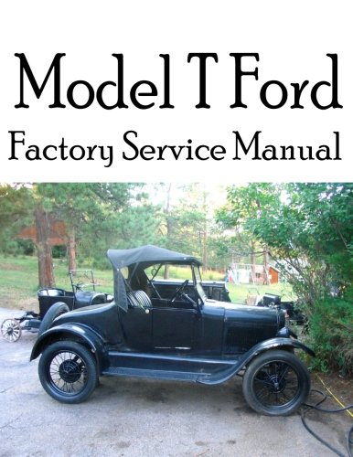Download Model T Ford Factory Service Manual: Complete illustrated instructions for all operations PDF