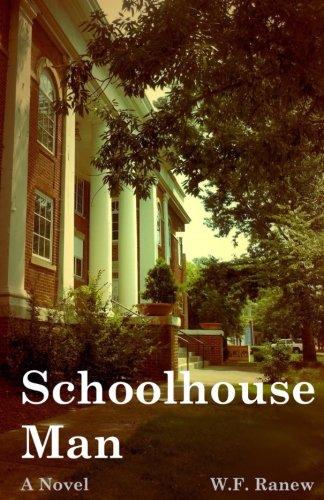 Schoolhouse Man: A Brooks Sheffield Love & Crime Novel
