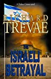 The Israeli Betrayal, Richard Trevae, 1936185393
